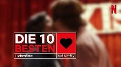 Die 10 besten Liebesfilme auf Netflix | Netflix