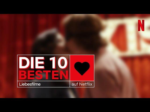 Die 10 besten Liebesfilme auf Netflix   Netflix