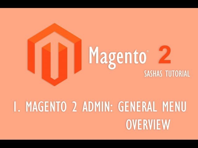 Magento 2 Admin - General Overview