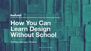 How You Can Learn Design Without School