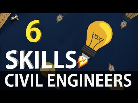 Civil Engineering || 6 Most Important Skills for all Civil Engineers || 2017
