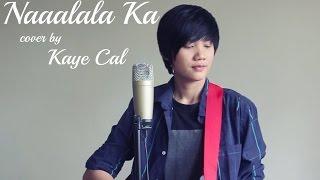 Naaalala Ka - Rey Valera (KAYE CAL Acoustic Cover)