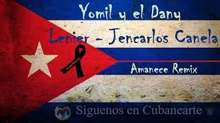 New Similar Songs Like Yomil y el Dany ft. Lenier, Jencarlos Canela - Amanece Remix