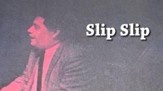 """Eddie Cano """"Slip Slip"""""""