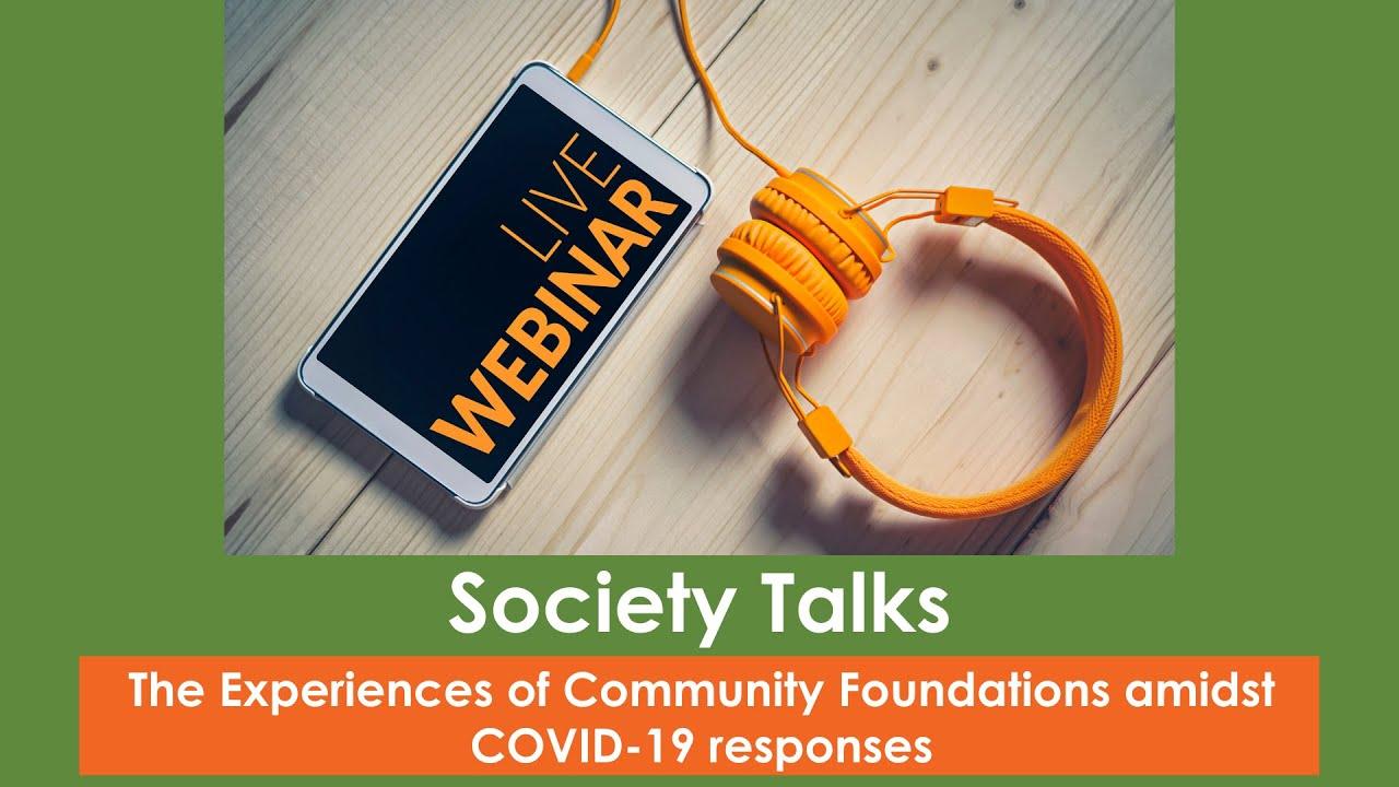 Society Talks 7 - The Experiences of Community Foundations amidst COVID-19 responses
