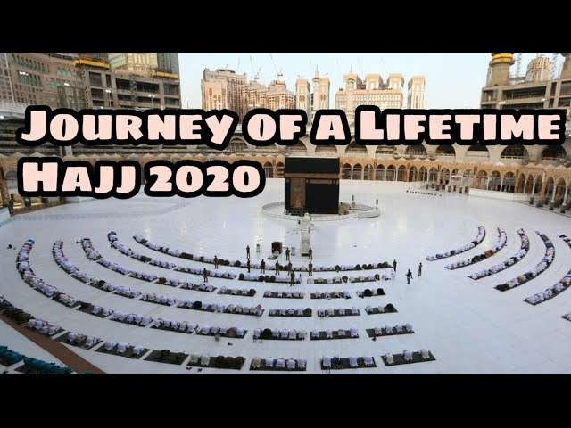 Journey of a Lifetime - Hajj 2020 - The Fortunate Few IV