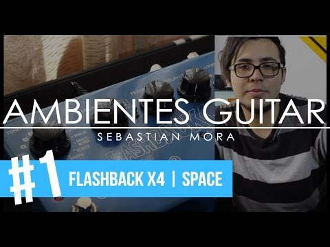 AMBIENTES GUITAR #1 - FLASHBACK X4 | SPACE