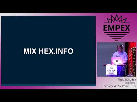 EMPEX LA 2018 - Become a Hex Power User by Todd Resudek