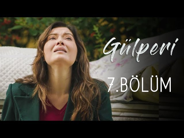 Gülperi > Episode 7