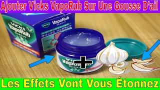 Ajouter Vicks VapoRub Sur Une Gousse D'ail ... les effets vont vous étonneront