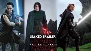 Star Wars The Last Jedi Leaked Trailer Details Revealed & More!