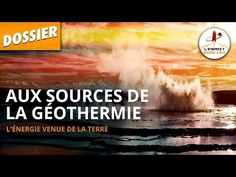 AUX SOURCES DE LA GÉOTHERMIE - Dossier #26 - L'Esprit Sorcier
