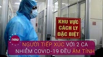 Đà Nẵng: Người tiếp xúc với 2 ca nhiễm Covid-19 đều âm tính | VTC Now