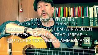 Hevenu Shalom Alechem (Wir wollen Frieden für alle), ( Trad.: Israel / dt.Text: H. Lemmermann ),JF.