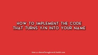"How To Implement The Y/n Or ""reader Insert"" Feature"
