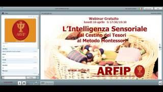 L'intelligenza sensoriale: dal cestino tesori al metodo montessori 10 04 17 webinar  dei
