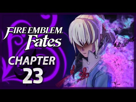 Fire Emblem Fates: Conquest - Chapter 23 - Possessed