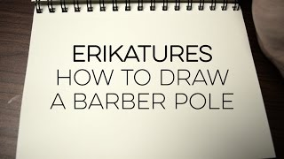 Erikatures #15 How to Draw a Barber Pole