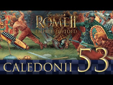 Caledonii Ep53   Total War Rome 2 - Empire Divided