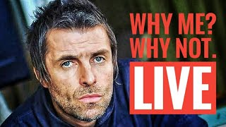 LIAM GALLAGHER - WHY ME? WHY NOT (ELECTRIC LIVE)
