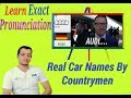 Actual names of different cars, actual pronunciation of all famous cars