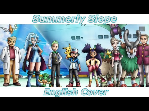 Summerly Slope - Pokémon Best Wishes! Da! OP (ENGLISH COVER)