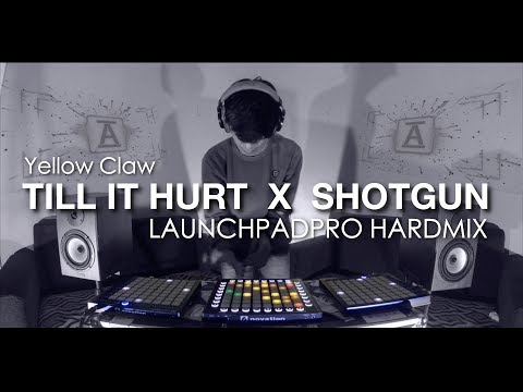 Yellow Claw - Till it hurt X Shotgun [ NEW ] HardMix on LaunchpadPRO by ALFFY REV