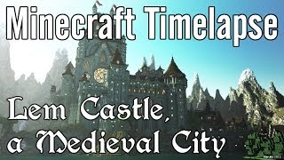 Download Minecraft Timelapse - Lem Castle, a Medieval City Mp3 and Videos
