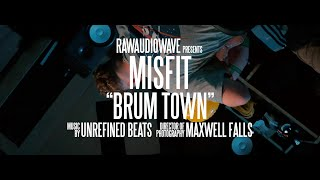 BIG BOY MISFIT- BRUM TOWN Prod. Unrefined