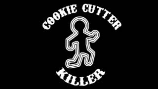 Cookie Cutter Killer - Too Many Days