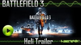 Only in Battlefield 3 - Heli Trailer [gameplay]
