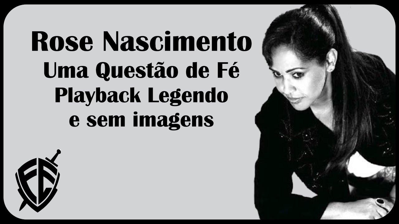 QUESTO UMA PLAYBACK BAIXAR F NASCIMENTO DE ROSE