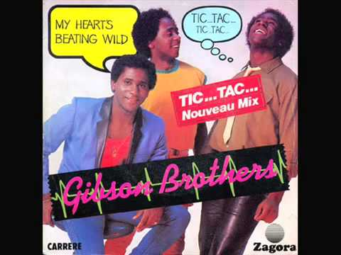 Gibson Brothers 1982- My Heart_s Beating Wild (Tic Tac Tic Tac)