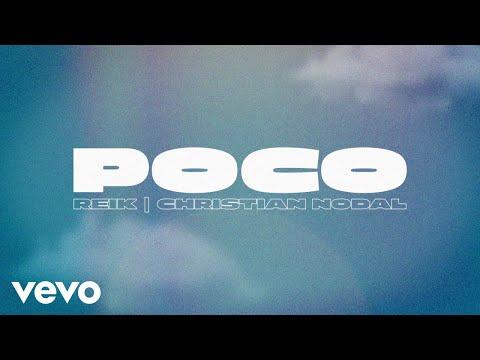 Reik, Christian Nodal – Poco (Lyric Video)