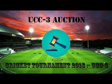 CRICKET TOURNAMENT AUCTION 2018 :- UCC-3
