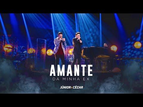 Júnior e Cézar - AMANTE DA MINHA EX - DVD Duas Vidas E Um Sonho - #juniorecezar