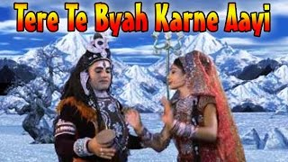 Download Hindi Video Songs - Tere Te Byah Karne Aayi // Superhit Haryanvi Shiv Bhajan // Album : Bhole Ki Ronak Sonak [Full HD]