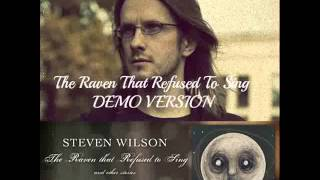 Steven Wilson - The Raven That Refused To Sing (Demo Version) 2013