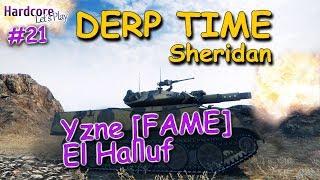 WOT: Sheridan, Yzne [FAME], El Halluf, DERP KINGs #21, WORLD OF TANKS