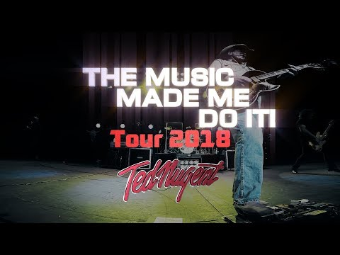 Ted Nugent -2018 Tour - The Music Made Me Do It Mp3