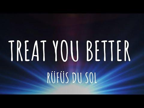 RÜFÜS DU SOL - Treat You Better (Lyrics)