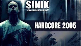 Sinik - Hardcore 2005 (Son Officiel)
