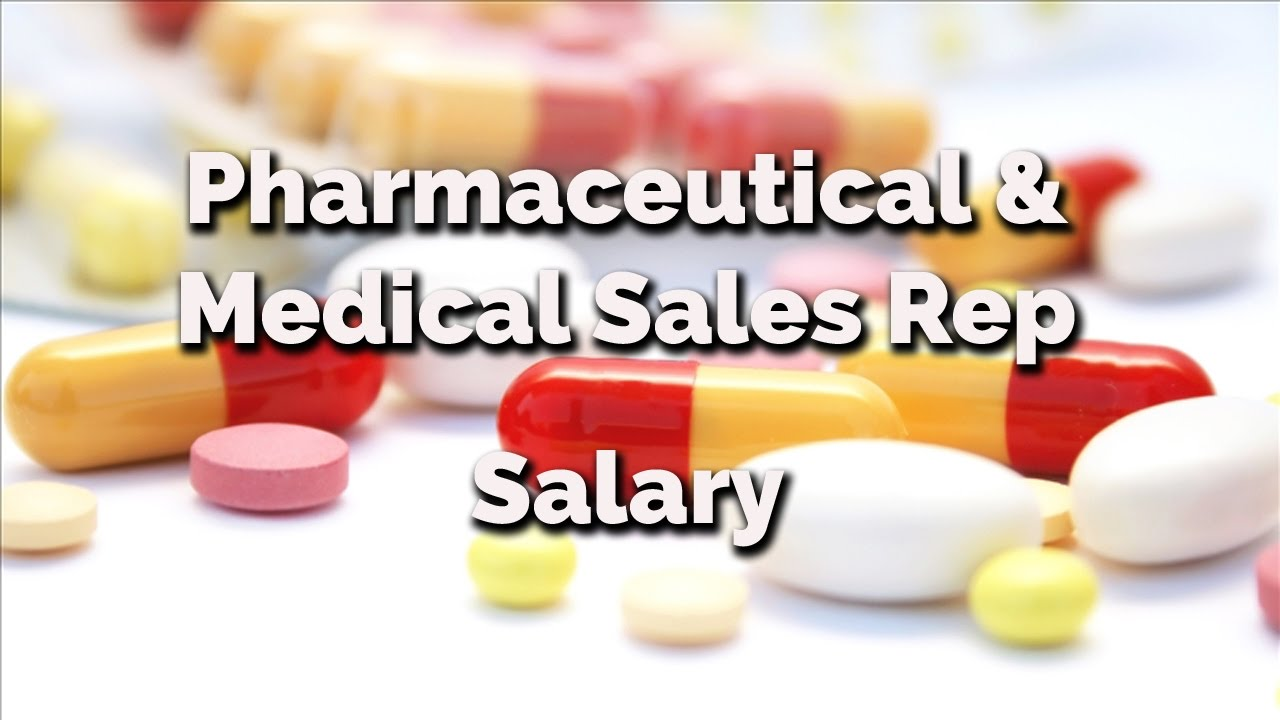 Pharmaceutical And Medical Sales Rep Salary | How Much Money Can You Make  As A Drug Rep   YouTube