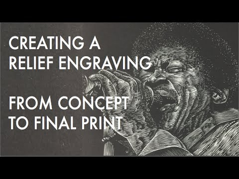 Relief Engraving Printmaking - Concept to Finished Print