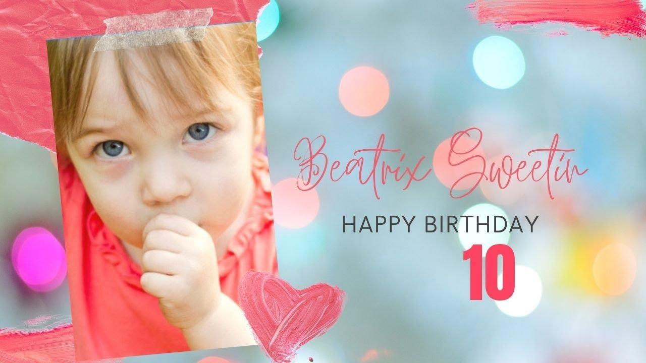"""Happy Birthday Beatrix Sweetin """"10"""""""