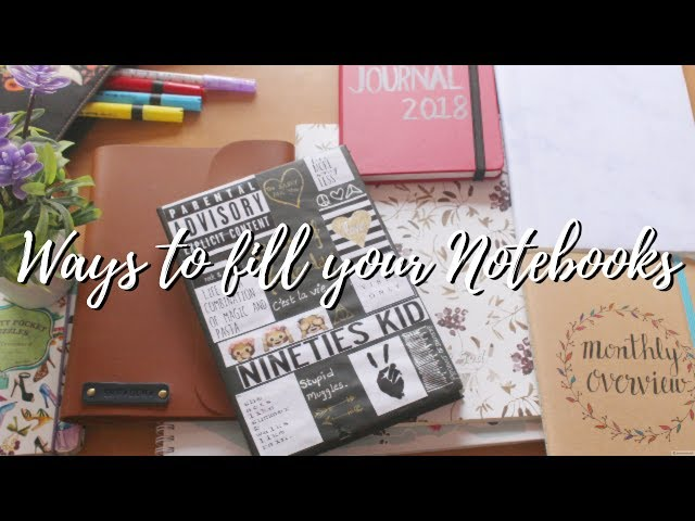 9 Ways to Fill Your Notebooks