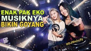 ENAK BUAT GOYANG DJ SLOW VIRAL TIK TOK  MASUK PAK EKO - TOP DJ TERBARU 2018