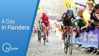 A Day in Flanders | The Hugely Dramatic 2017 Ronde Van Vlaanderen | inCycle