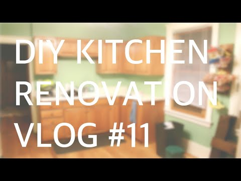 DIY KITCHEN RENOVATION: VLOG #11