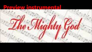 The mighty God (Instrumental Preview)- Praise2life